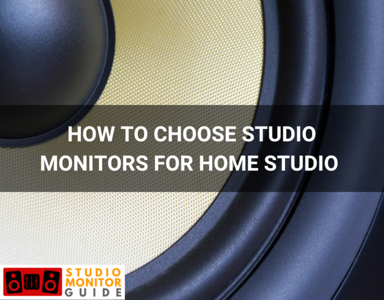 HOW TO CHOOSE Studio Monitors For Home Studio