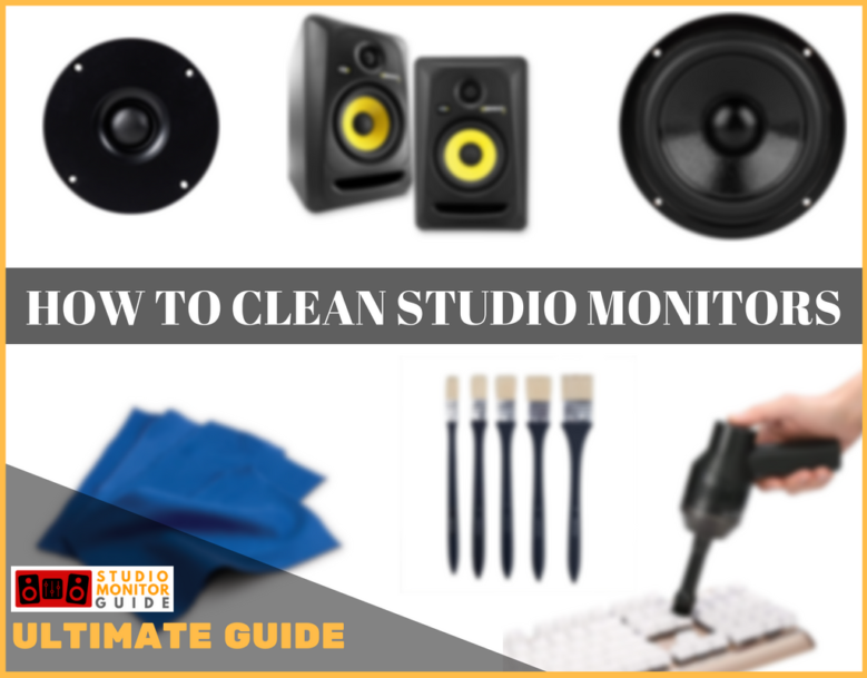 HOW TO CLEAN STUDIO MONITORS