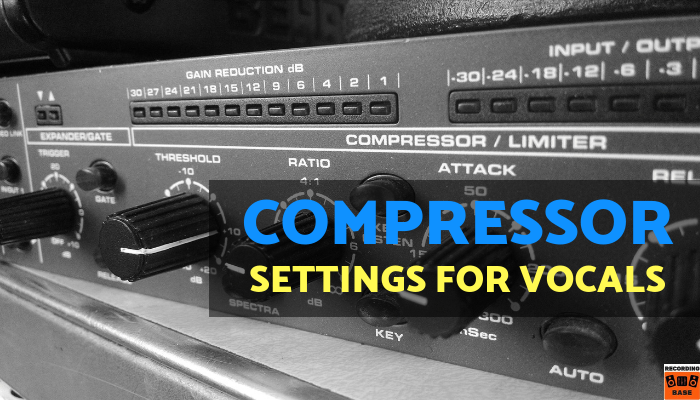 Compressor Settings For Vocals explained