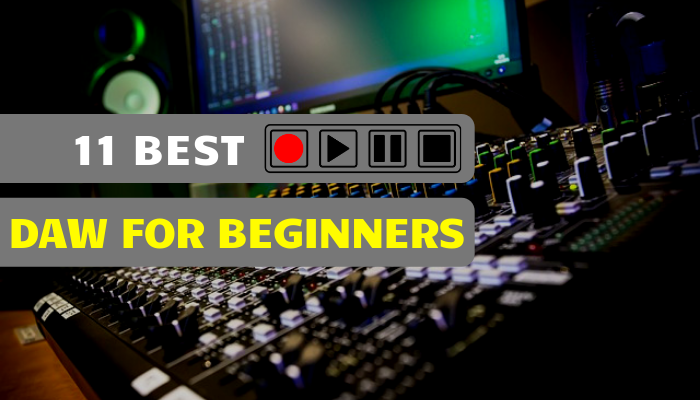 11 Best DAW For Beginners: Digital Audio Workstation [2019]
