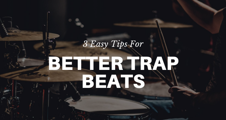 3 Better Trap Beats