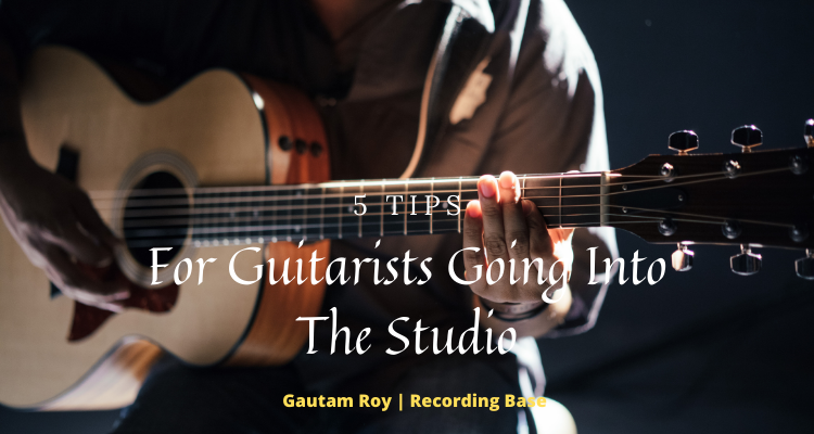 5 Tips for guitarists going into studio