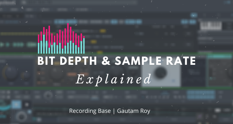 bit depth & sample rate explained