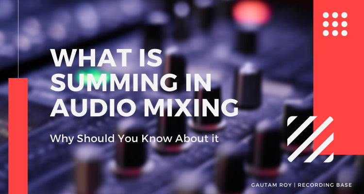 What is Summing in Audio Mixing