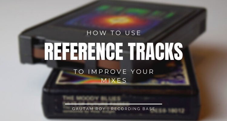 how to use reference tracks reference tracks
