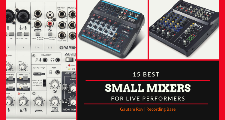 The Best Small Mixers For Live Performers