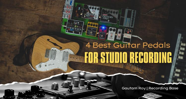 best guitar pedals for studio