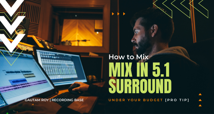 How to Mix in 5.1 Surround