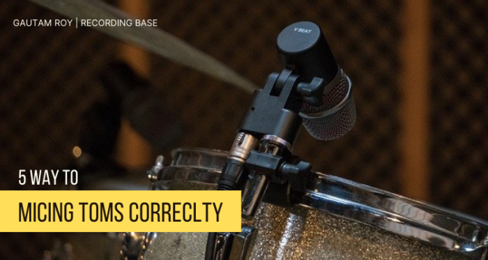 5 Ways to Micing Toms [Correctly]